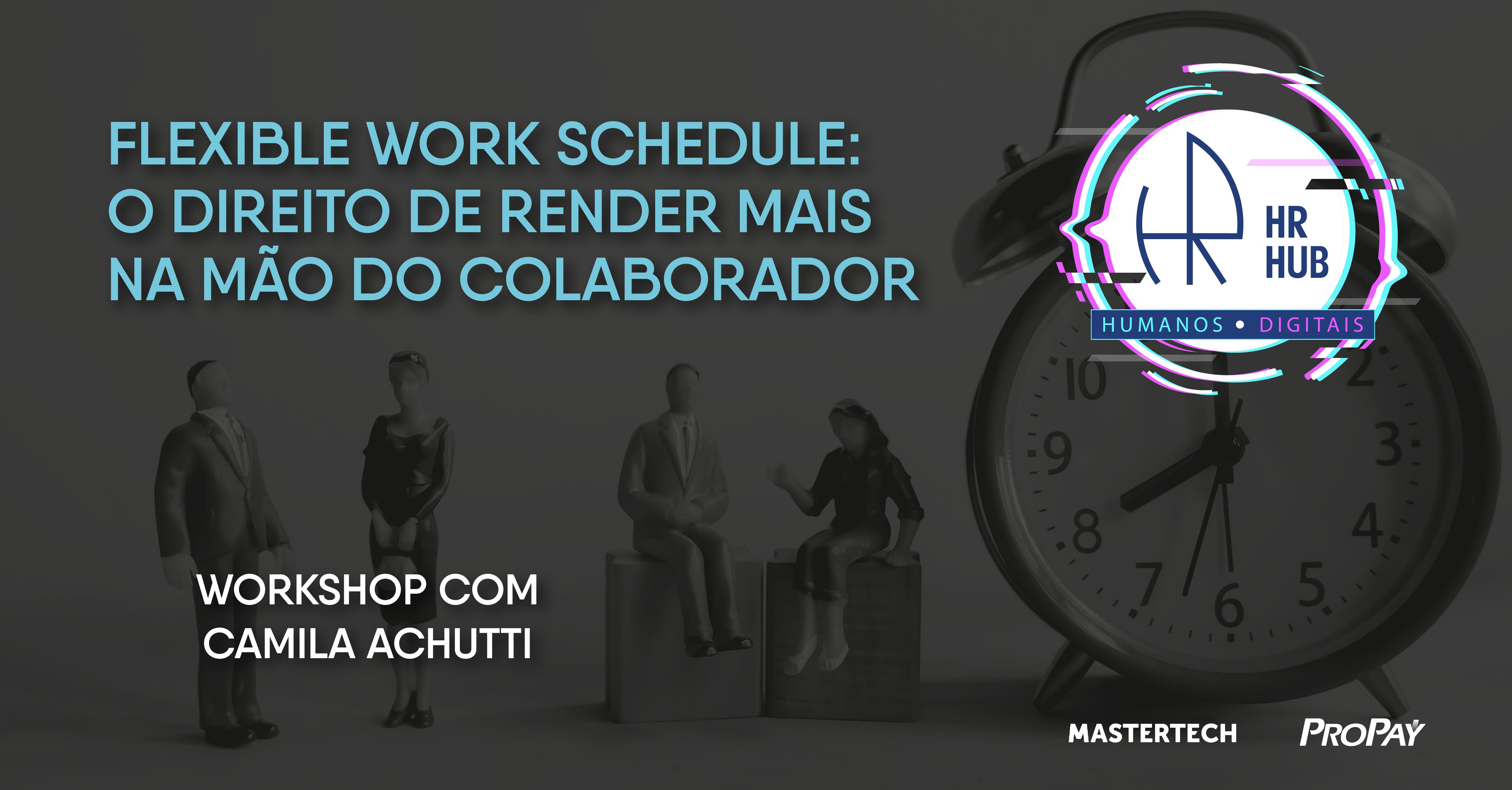 Flexible Work Schedule: o direito de render mais na mão do colaborador